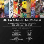 Abril 2017.Exposición de  Arte urbano. De la Calle al Museo.