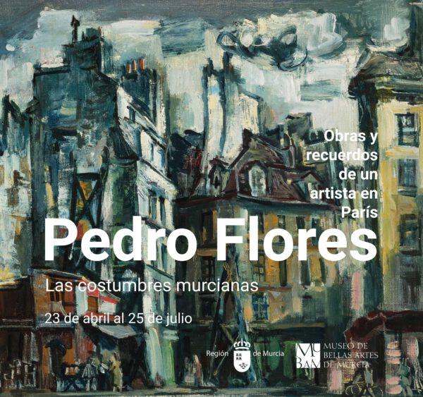 PEDRO FLORES. OBRAS Y RECUERDOS DE UN ARTISTA EN PARIS. LAS COSTUMBRES MURCIANAS.